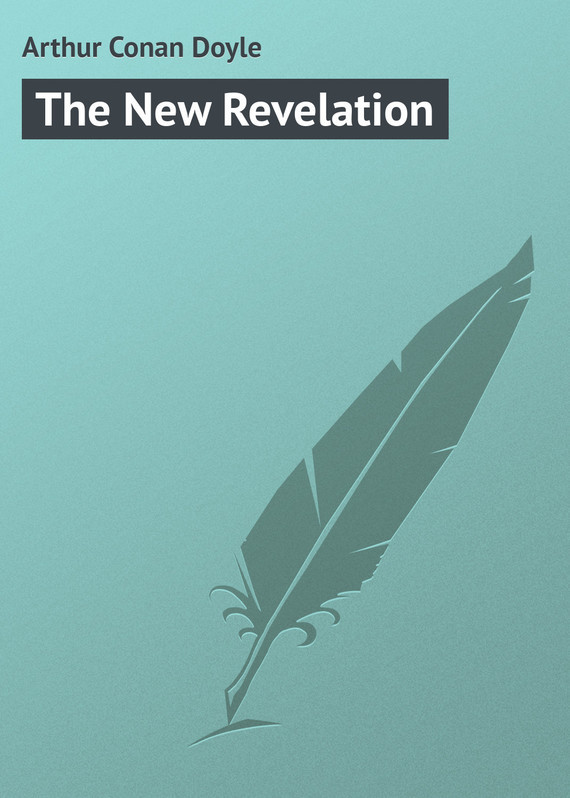 The New Revelation –  Arthur Conan Doyle