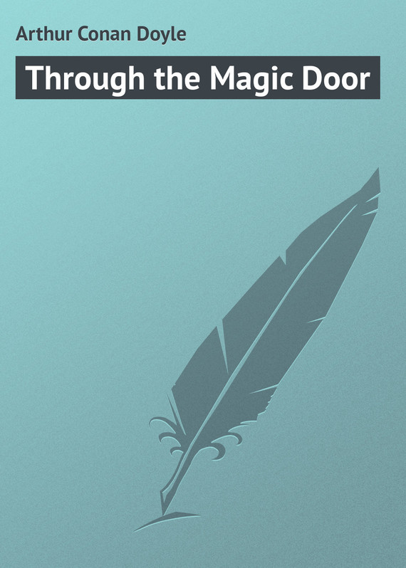 Through the Magic Door –  Arthur Conan Doyle