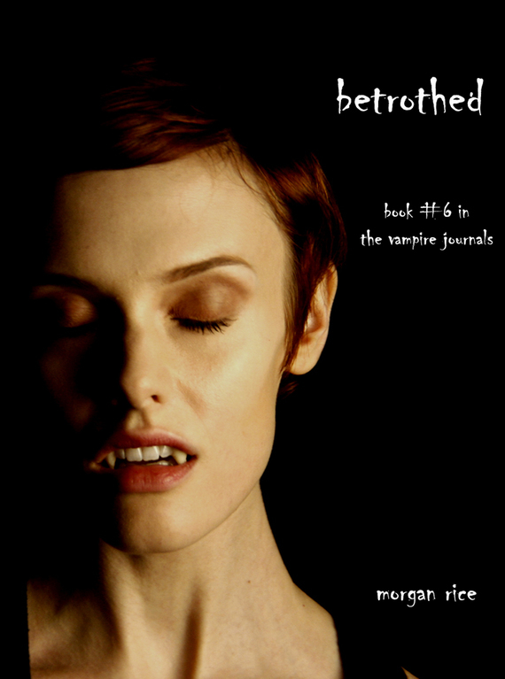 Betrothed – Morgan Rice