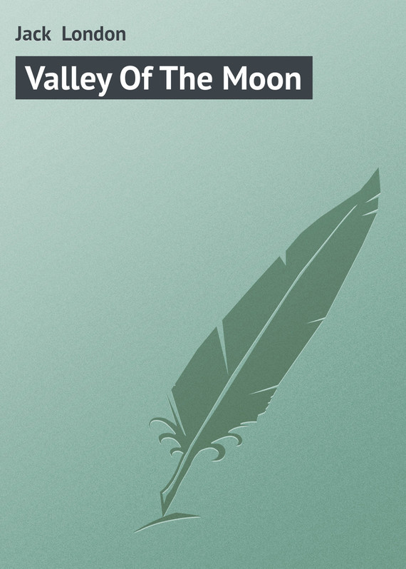 Valley Of The Moon – Jack London