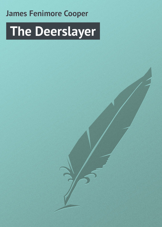 The Deerslayer – James Fenimore
