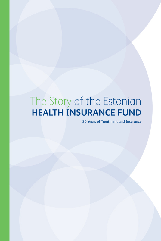 фото обложки издания The Story of the Estonian Health Insurance Fund. 20 Years of Treatment and Insurance
