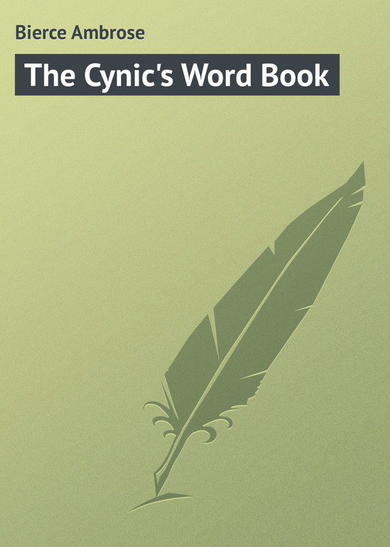 The Cynic's Word Book – Ambrose Bierce
