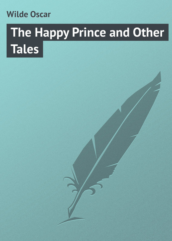 The Happy Prince and Other Tales – Oscar Wilde