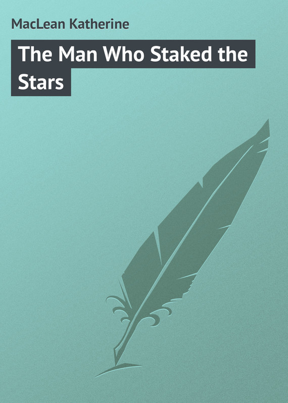 The Man Who Staked the Stars – Katherine MacLean