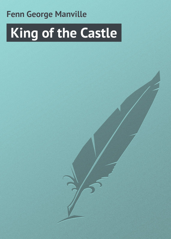 King of the Castle – George Fenn