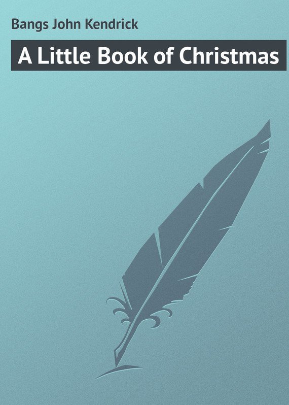 A Little Book of Christmas – John Bangs