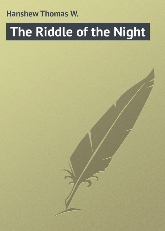 The Riddle of the Night – Thomas Hanshew