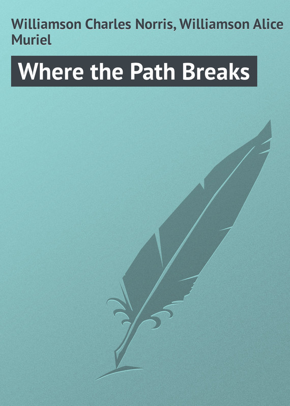 Where the Path Breaks – Charles Williamson, Alice Williamson