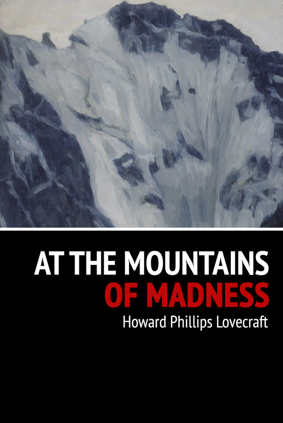 At the Mountains of Madness – Howard Phillips