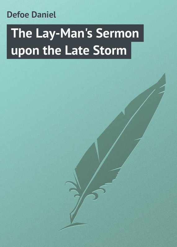 The Lay-Man's Sermon upon the Late Storm – Daniel Defoe