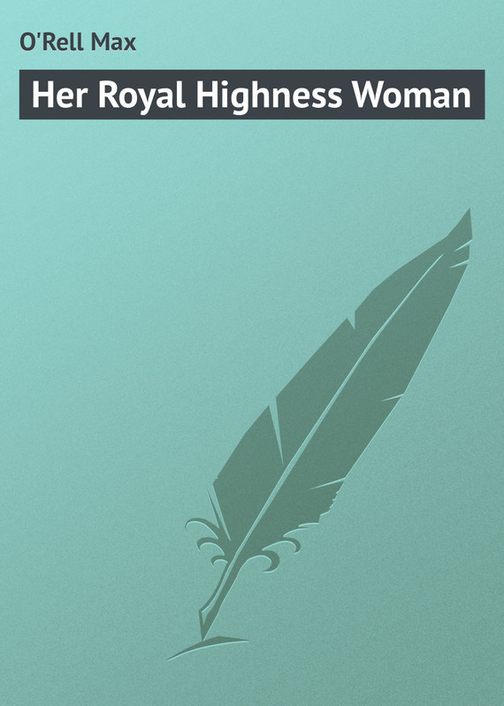 Her Royal Highness Woman – Max O'Rell