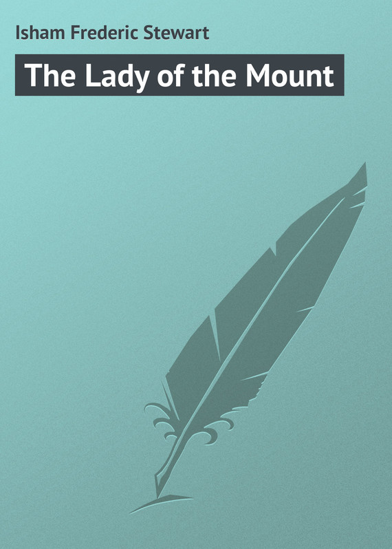 The Lady of the Mount – Frederic Isham