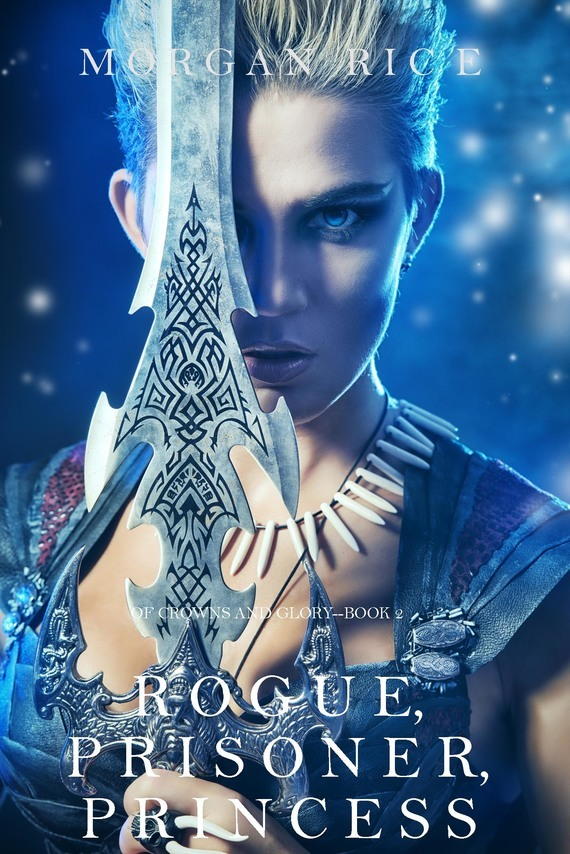 Rogue, Prisoner, Princess – Morgan Rice