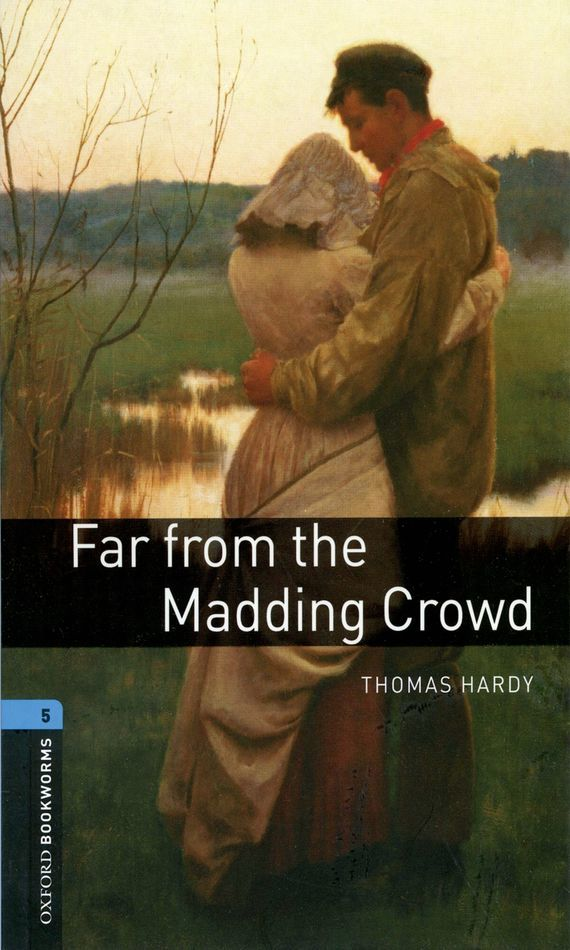 Far from the Madding Crowd – Thomas Hardy