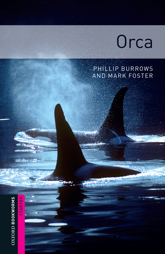 Orca – Phillip Burrows, Mark Foster