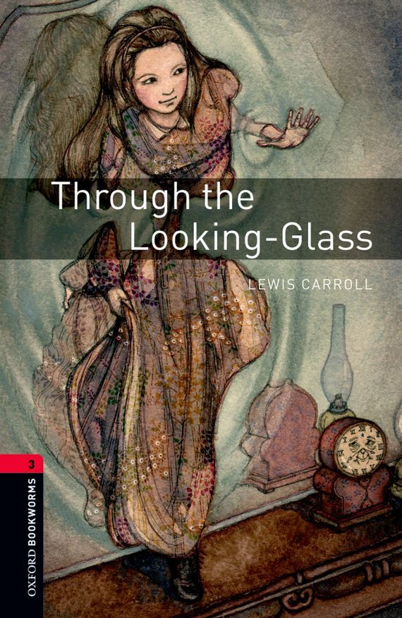 Through the Looking-Glass – Lewis Carroll