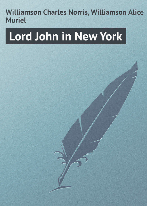 Lord John in New York – Charles Williamson, Alice Williamson