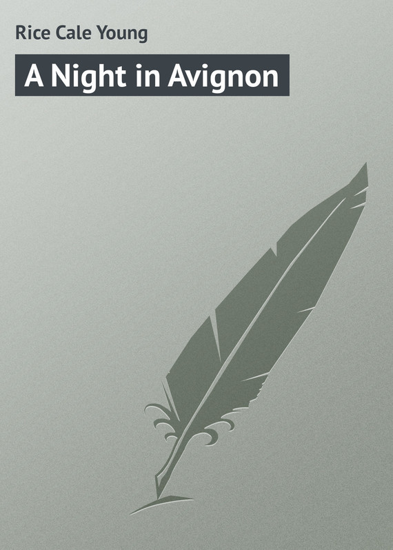 A Night in Avignon – Cale Rice