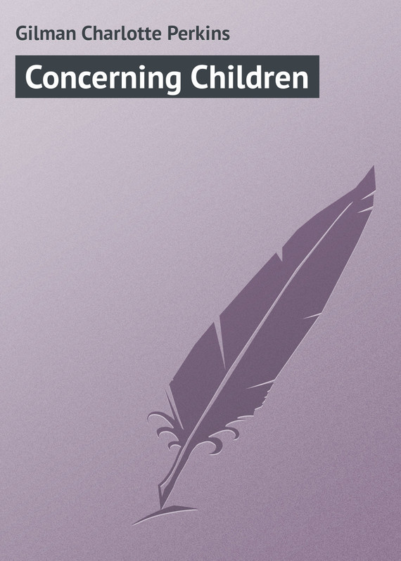 Concerning Children – Charlotte Gilman