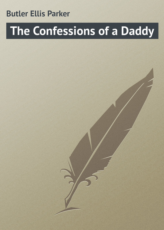 The Confessions of a Daddy – Ellis Butler