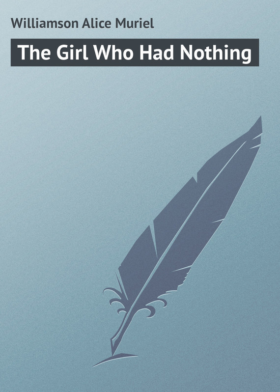 The Girl Who Had Nothing – Alice Williamson