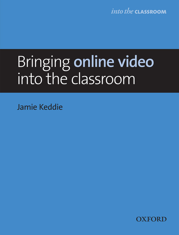 Bringing online video into the classroom – Jamie Keddie