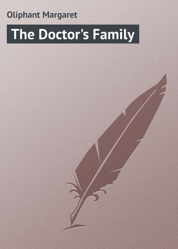 The Doctor's Family – Margaret Oliphant