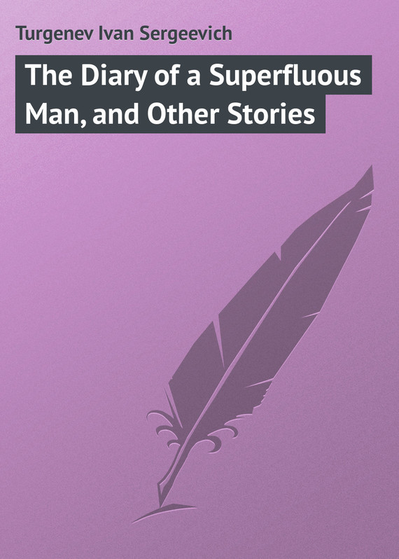 The Diary of a Superfluous Man, and Other Stories – Turgenev Ivan