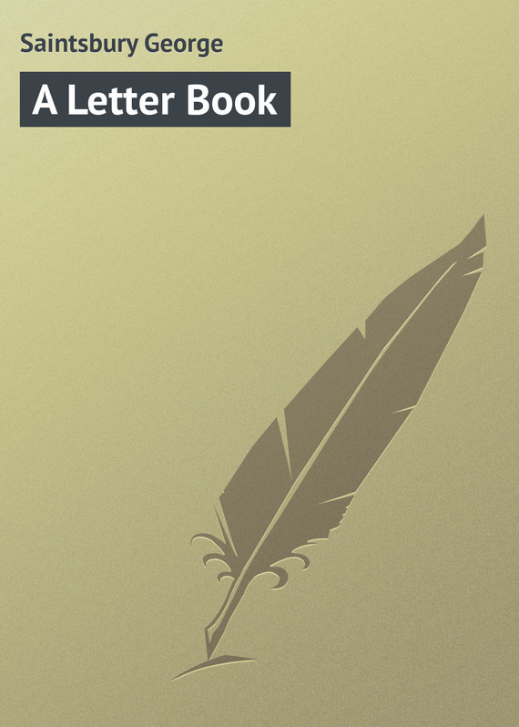A Letter Book – George Saintsbury