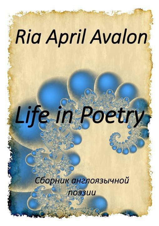 Ria April Avalon «Life in Poetry»