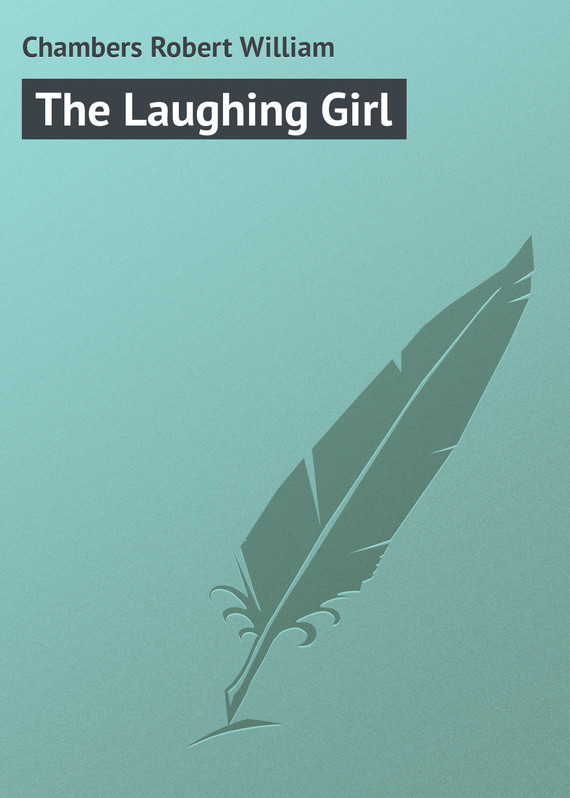The Laughing Girl – Robert Chambers