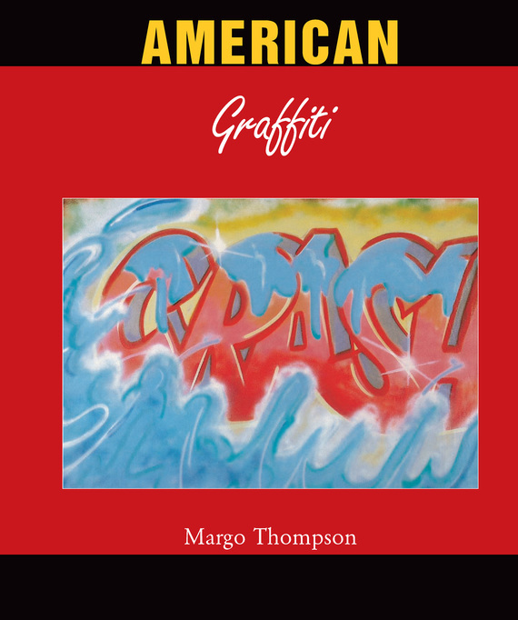 American Graffiti – Margo Thompson