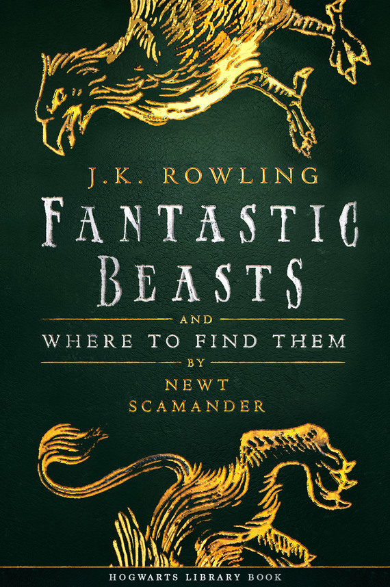 Fantastic Beasts and Where to Find Them – Джоан Кэтлин Роулинг