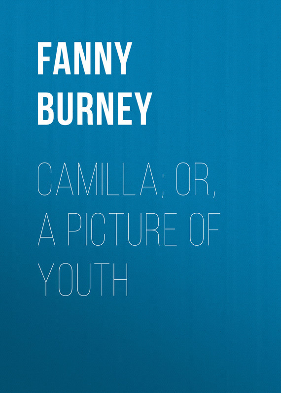Camilla; or, A Picture of Youth – Fanny Burney