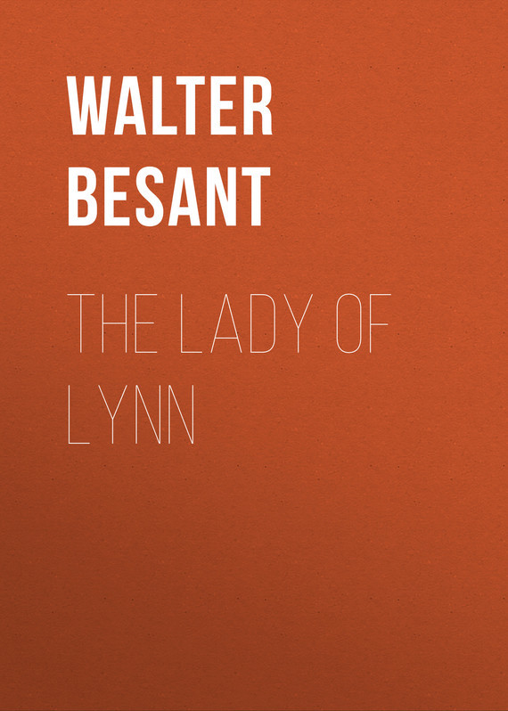 The Lady of Lynn – Walter Besant