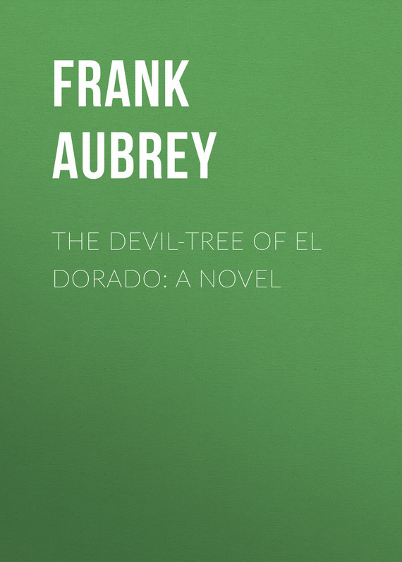 The Devil-Tree of El Dorado: A Novel – Frank Aubrey
