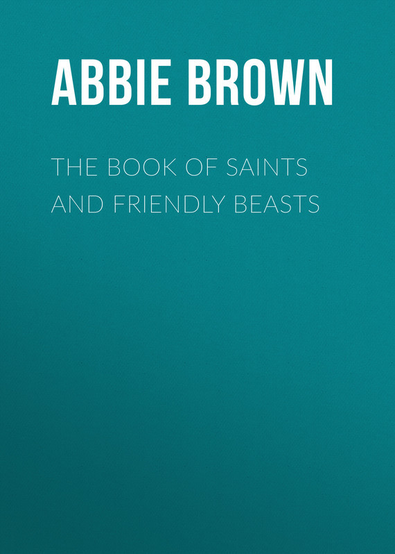 The Book of Saints and Friendly Beasts – Abbie Brown