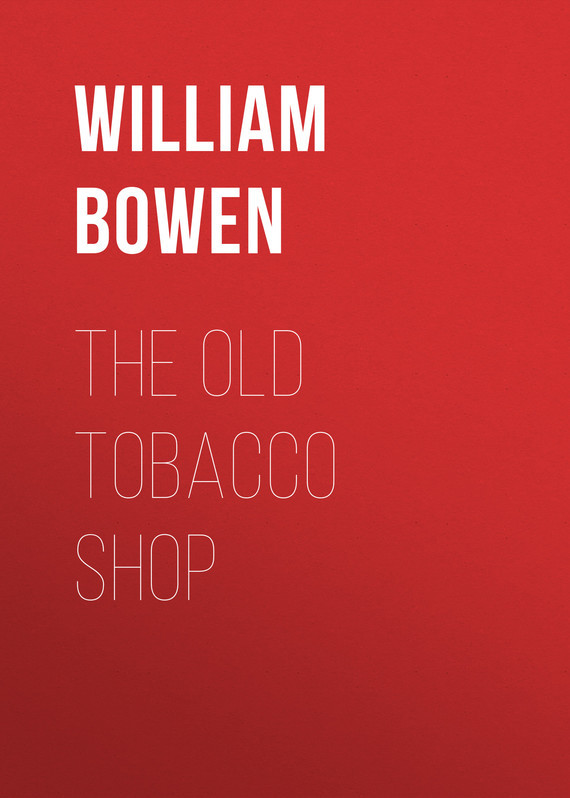 The Old Tobacco Shop – William Bowen