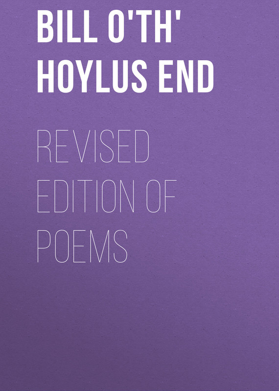 Revised Edition of Poems –  Bill o'th' Hoylus End