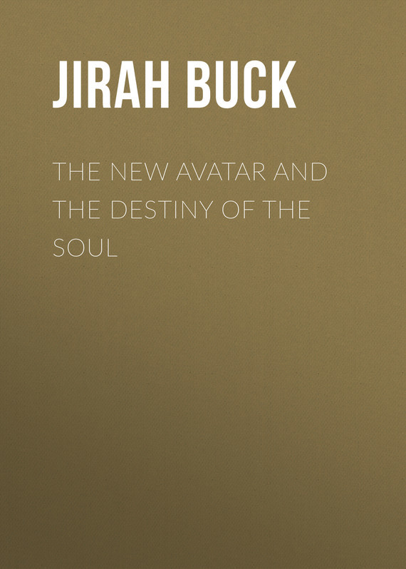 The New Avatar and The Destiny of the Soul – Jirah Buck