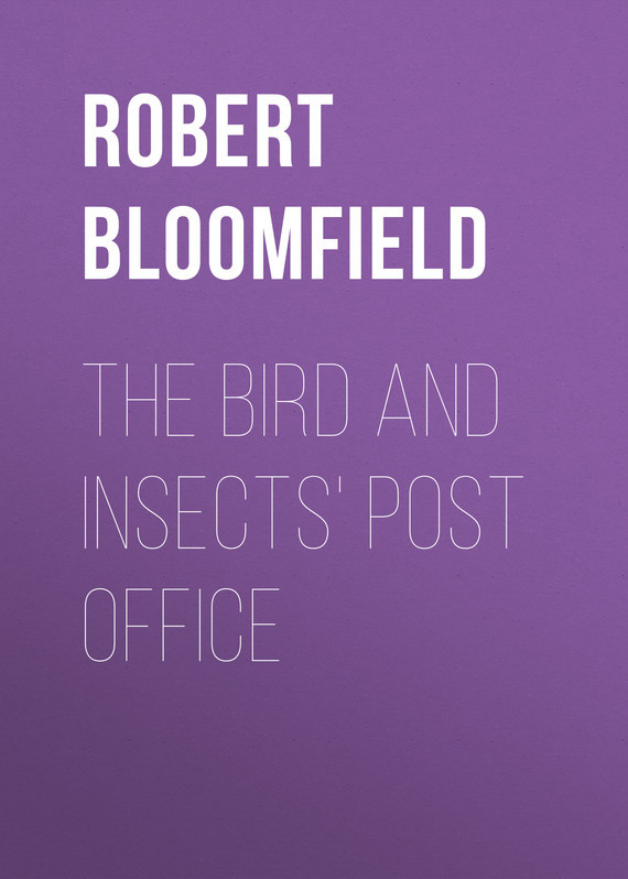 The Bird and Insects' Post Office – Robert Bloomfield
