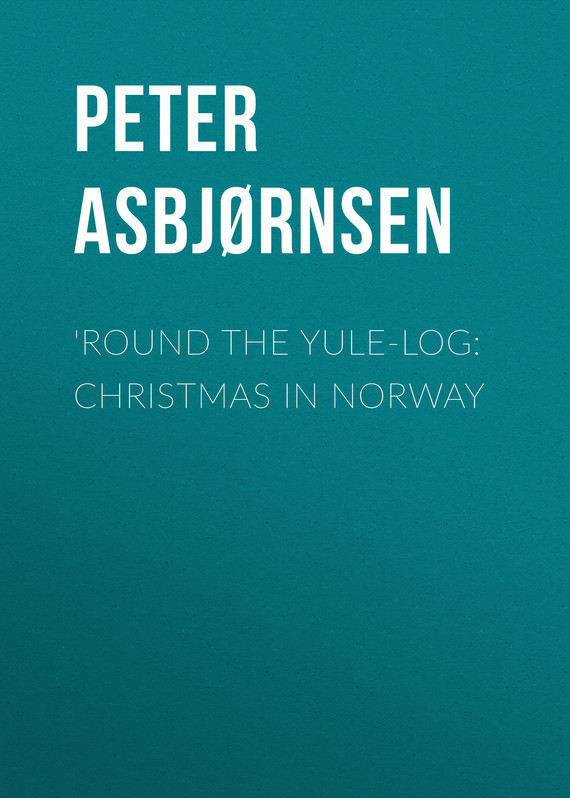 'Round the yule-log: Christmas in Norway