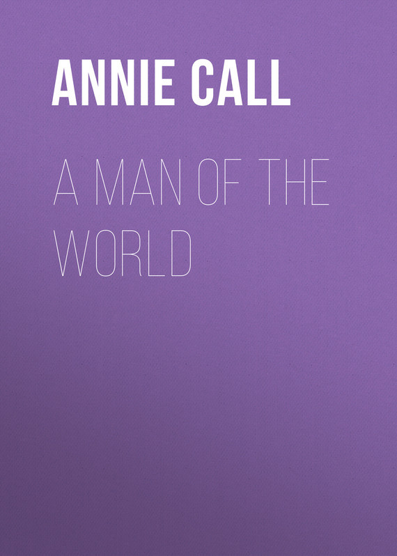 A Man of the World – Annie Call
