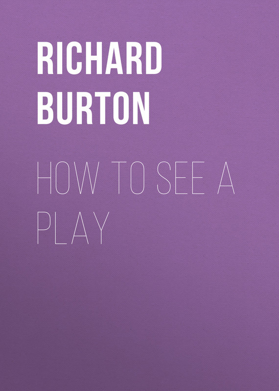 How to See a Play – Richard Burton