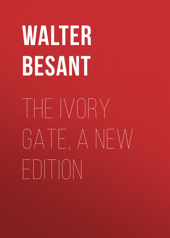 The Ivory Gate, a new edition – Walter Besant