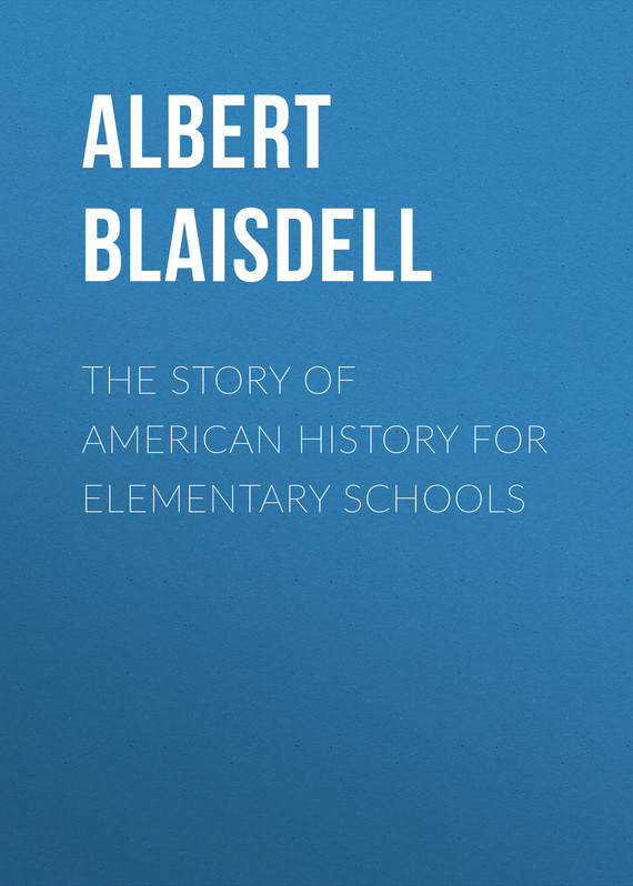 The Story of American History for Elementary Schools – Albert Blaisdell