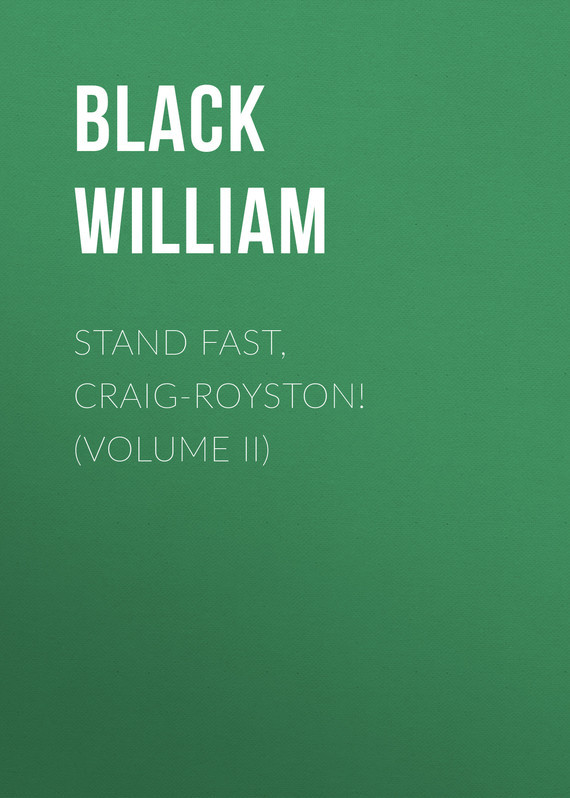 Stand Fast, Craig-Royston! (Volume II) – William Black