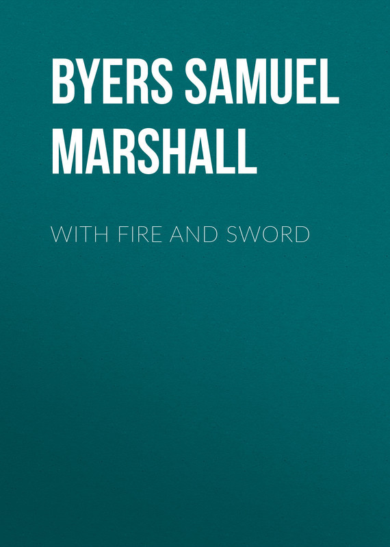 With Fire and Sword – Samuel Byers
