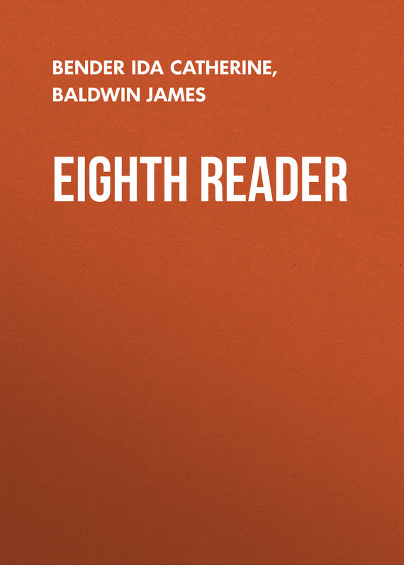 Eighth Reader – Ida Bender, James Baldwin